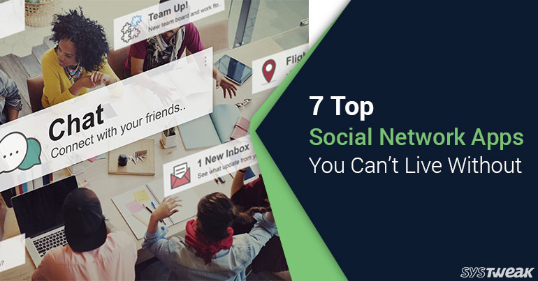 7 Top Social Network Apps You Can't Live Without – Infographic