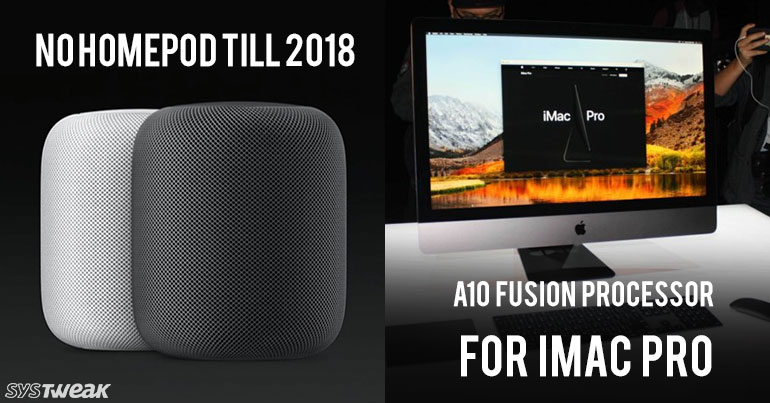 NEWSLETTER: Apple Delays New Homepod till 2018 & iMac Pro Will Feature A10 Fusion Powertrain