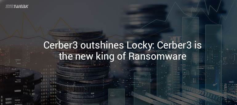 Greater Evil! Cerber races ahead of Locky In Battle Of Ransomware