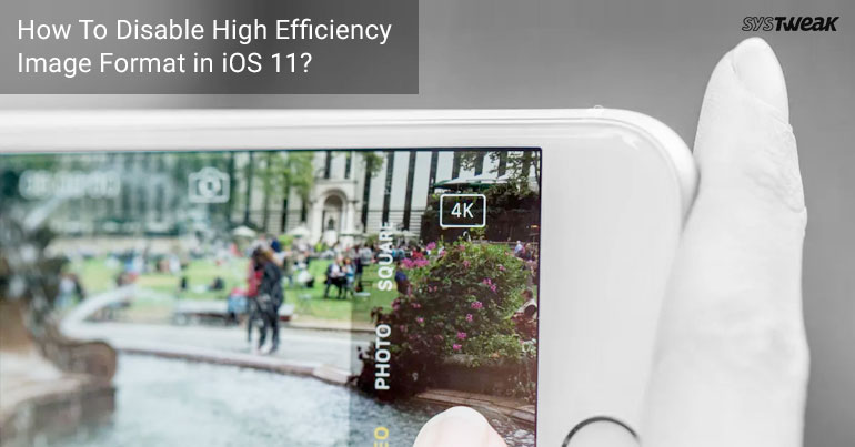 How To Disable High Efficiency Image Format in iOS 11