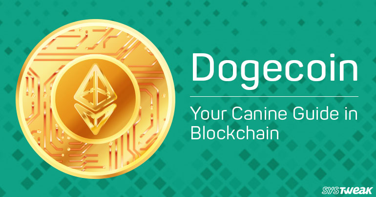 Dogecoin: Your Canine Guide In Blockchain