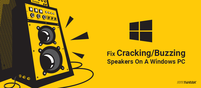 Fix Cracking/Buzzing Speakers on a Windows PC
