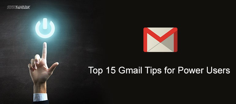 Improve Gmail Experience with These 15 Tips & tricks