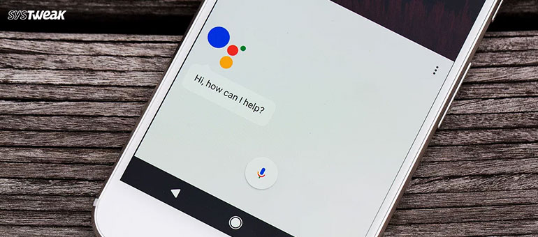 Google Assistant Just Amplified its Reachability