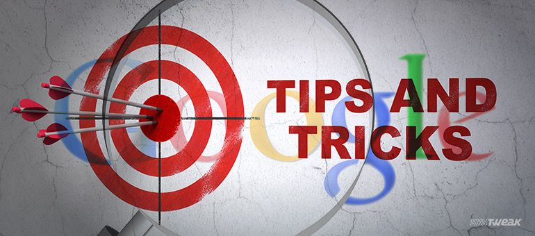 Google Tips and Tricks You Must Know For Ease Of Searching