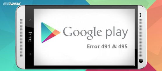 How to Fix Google Play Store Error 491 and 495