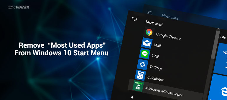 """How To Remove """"Most Used Apps"""" From Windows 10 Start Menu"""