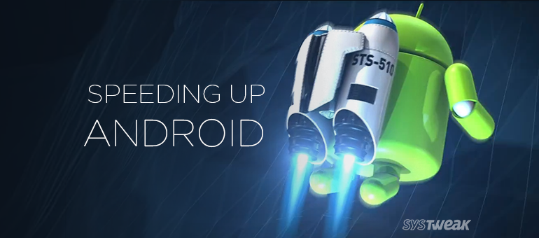 Speeding Up Android Smartphone : Infographic