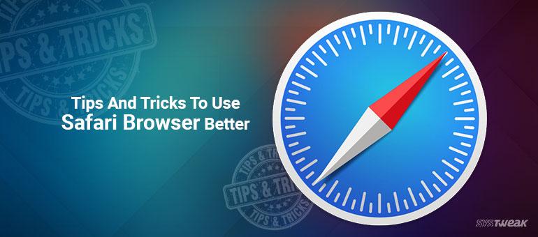 11 Tricks To Use Safari Browser Better